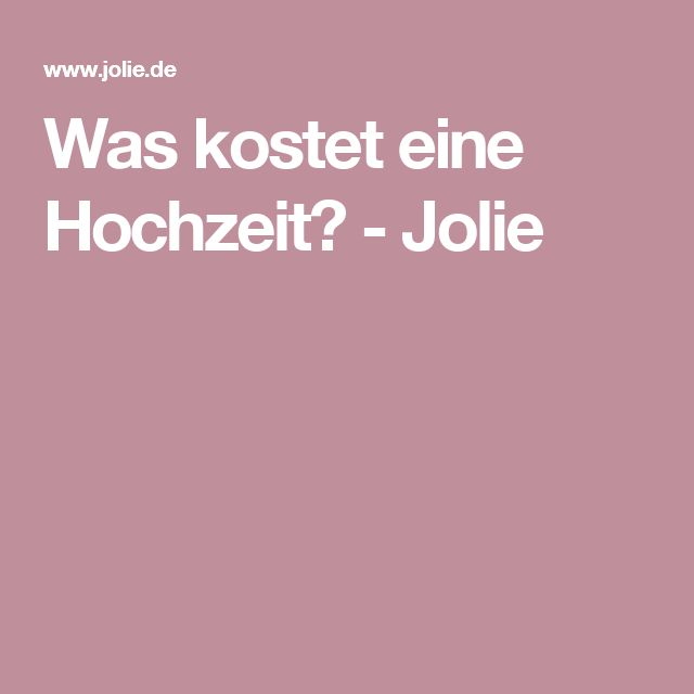 Was kostet eine Hochzeit? - Jolie