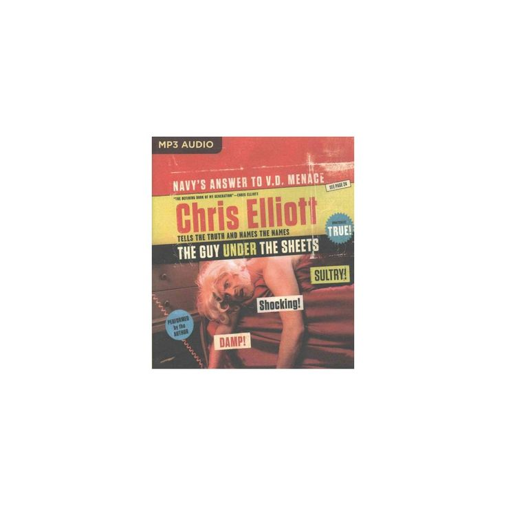 Guy Under the Sheets : The Unauthorized Autobiography (MP3-CD) (Chris Elliott)