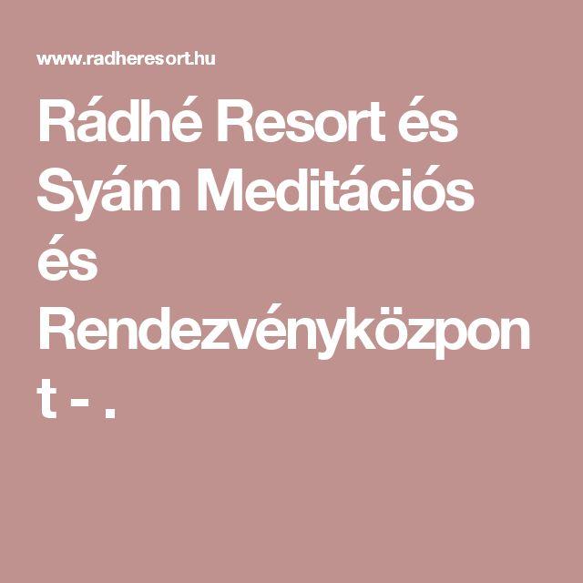 Rádhé Resort és Syám Meditációs és Rendezvényközpont - .