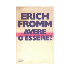 Avere o essere? (Erich Fromm)