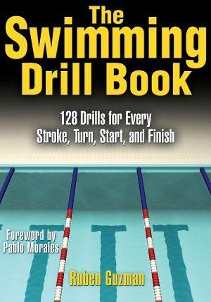 The Swimming Drill Book- Guzman, Ruben & Pablo Morales