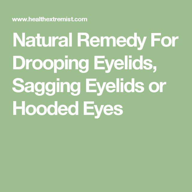 Natural Remedy For Drooping Eyelids, Sagging Eyelids or Hooded Eyes