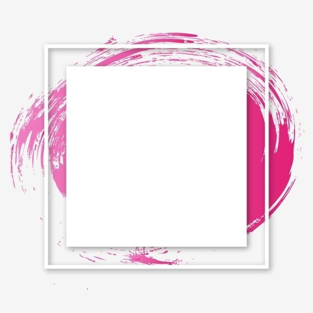 بينك ضربة فرشاة دائرية فوق برواز مربع فرشاة رسم سكتة دماغية Png والمتجهات للتحميل مجانا Frame Border Design Paint Vector Instagram Frame Template