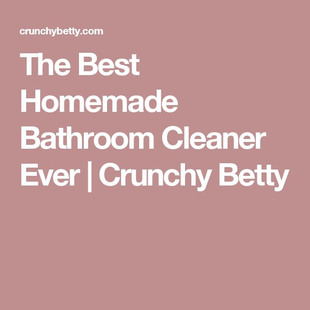 Photo Album Gallery The Best Homemade Bathroom Cleaner Ever Crunchy Betty