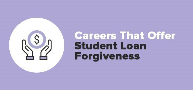 There are various student loan forgiveness programs for certain career fields. Find out how to get student loans forgiven based on the job you have.