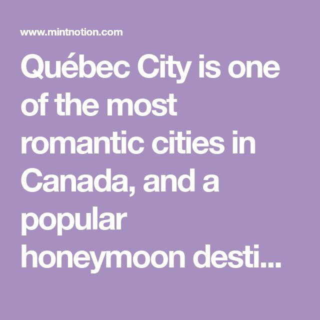 Québec City is one of the most romantic cities in Canada, and a popular honeymoon destination for many newlyweds. Its European style offers a romantic ambiance and charm that makes you feel like you're in a fairy tale city. Enjoy walking hand in hand with your significant other, while browsing picturesque boutiques and sipping a …