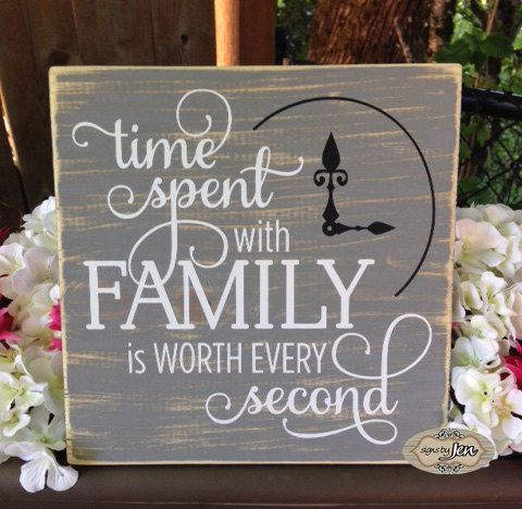 Time spent with family is worth every second  family by SignsbyJen