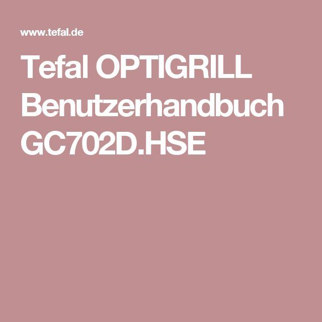 Tefal OPTIGRILL Benutzerhandbuch GC702D.HSE
