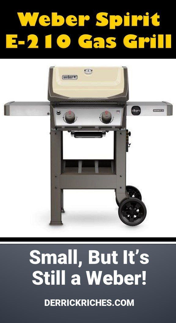 Weber Spirit Ii E 210 Gas Grill Review The Newly Redesigned Weber Spirit Ii E 210 Gas Grill Has An Improved Cooking System And En 2020 Paso A Paso Parrilla