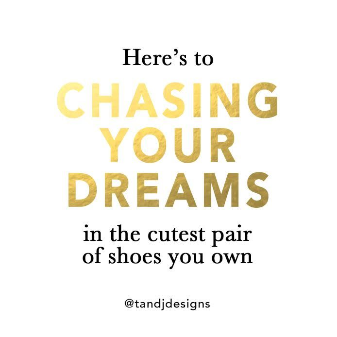 quotes, cute quotes, girly quotes, dreams quotes, chasing your dream quotes, quote of the day, new years quote, goals, goal quotes