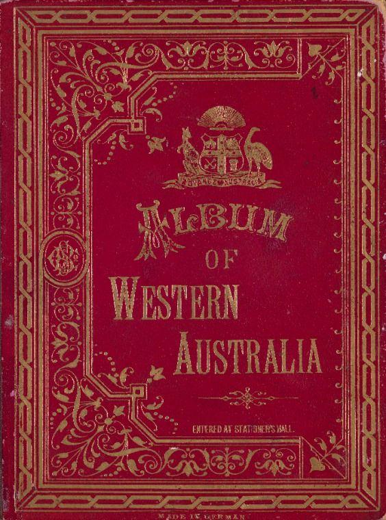 Album of Western Australia, 1892.  http://encore.slwa.wa.gov.au/iii/encore/record/C__Rb1071488__SAlbum%20of%20Western%20Australia__Orightresult__U__X6?lang=eng&suite=def