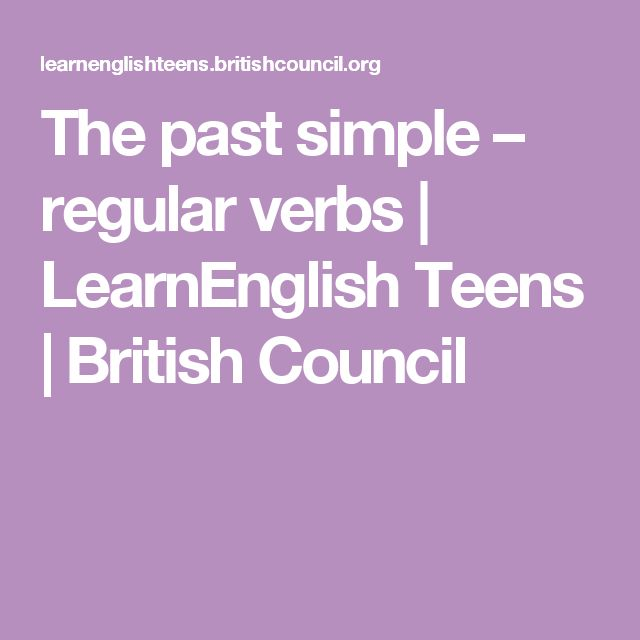 The past simple – regular verbs   LearnEnglish Teens   British Council