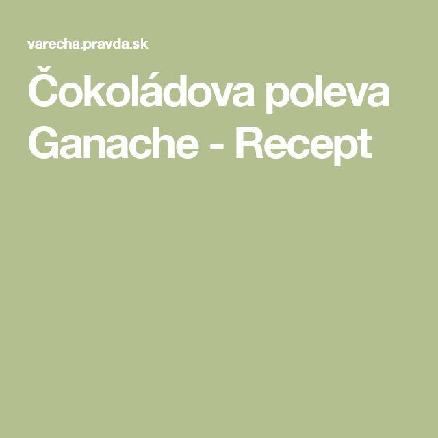 Čokoládova poleva Ganache - Recept