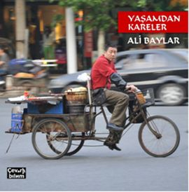 Yaşamdan Kareler - Ali Baylar - Çeviribilim  http://www.idefix.com/kitap/yasamdan-kareler-ali-baylar/tanim.asp