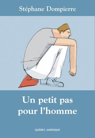 petit pas pour l'homme  Stéphane Dompierre