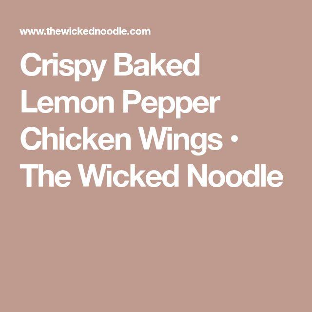 Crispy Baked Lemon Pepper Chicken Wings • The Wicked Noodle