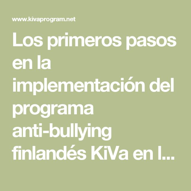 Los primeros pasos en la implementación del programa anti-bullying finlandés KiVa en los países hispánicos - KiVa