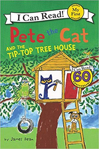 Pete the Cat and the Tip-Top Tree House (My First I Can Read): James Dean: 9780062404312: Amazon.com: Books
