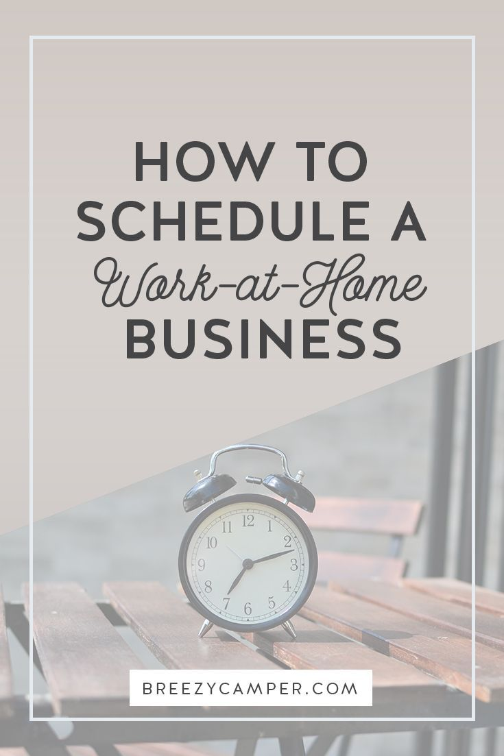 How To Schedule A Work At Home Business Breezy Camper Home Business Work From Home Moms Home Based Business