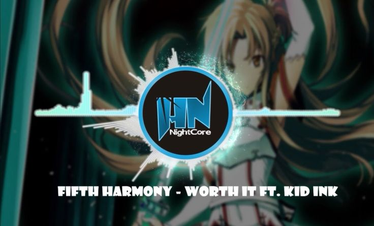 Worth it NIGHTCORE  ft. Kid Ink