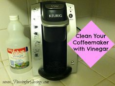 Find out how you can Clean Your Coffeemaker or Keurig with Vinegar!