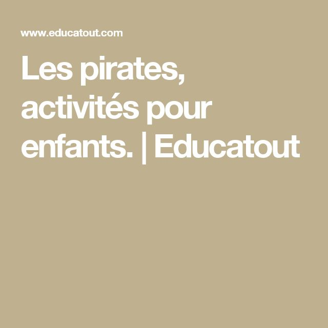 Les pirates, activités pour enfants. | Educatout