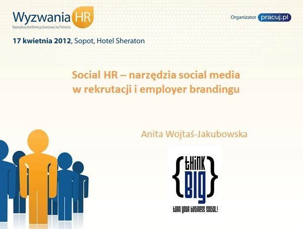 """Social HR - narzędzia social media w działaniach HR - prezentacja z konferencji """"Wyzwania HR"""" - zapraszam! (PL only)    http://www.slideshare.net/anitamta/social-hr-narzdzia-social-media-w-dziaaniach-hr"""