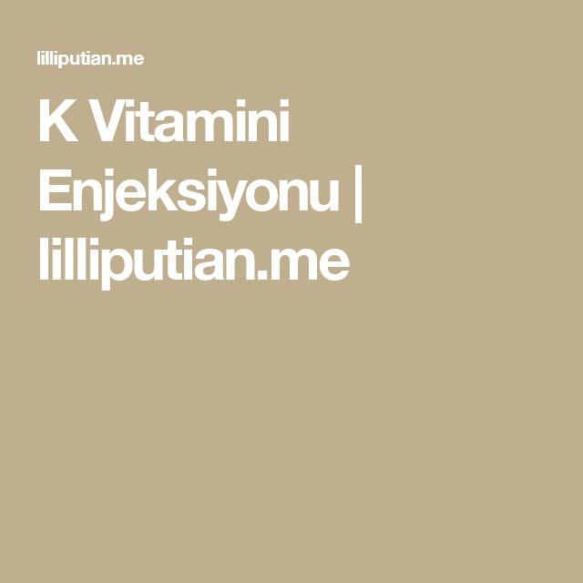 K Vitamini Enjeksiyonu | lilliputian.me