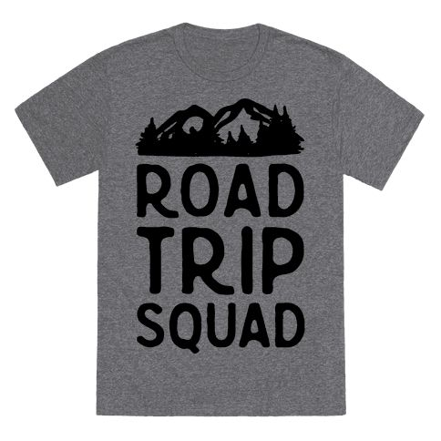 Road Trip Squad - Show off your love of road trips and traveling with this nature lover's, outdoorsy, woods and mountain, open roads shirt! Now get your squad together and see the sights!