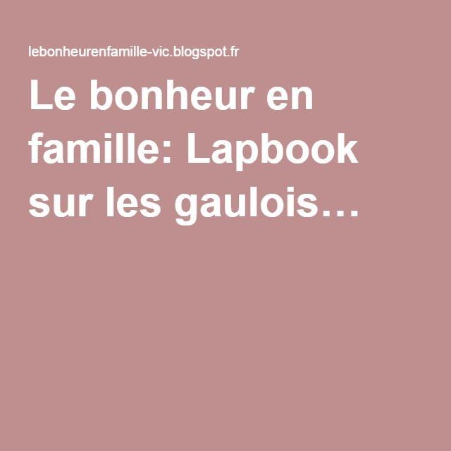 Le bonheur en famille: Lapbook sur les gaulois…
