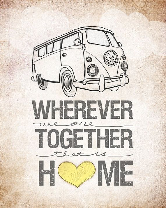 VW Bus- Wherever We Are Together Home Series