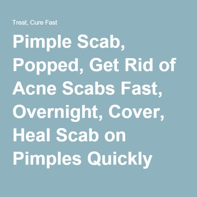 how to get rid of spot scabs