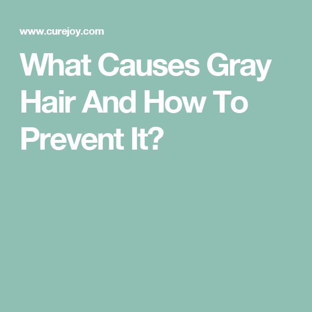 What Causes Gray Hair And How To Prevent It?
