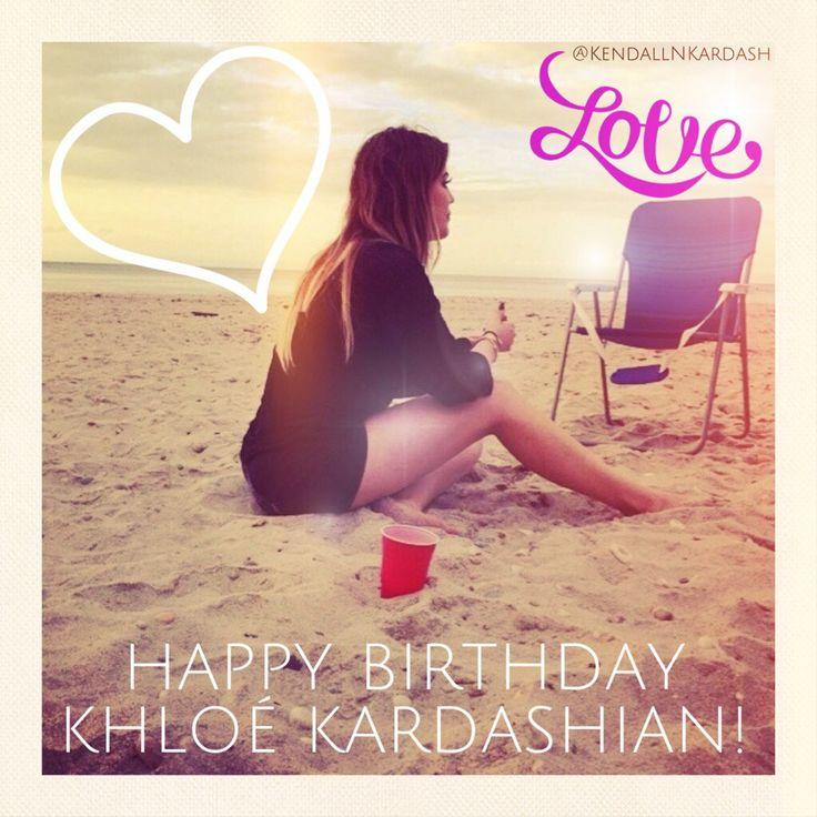 Happy Birthday Khloé! Xo