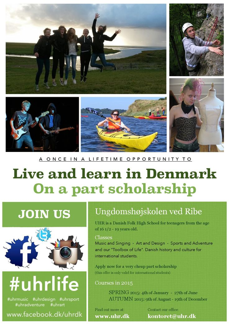 Danish Folk High School in Denmark for teens 16 1/2 yrs - 19 yrs. Part scholarship. Sports and adventure, art/design, music and singing, Toolbox for life, danish culture and history for international students.  I spend 8 months there. The best time of my life. Still have lots of friends from that time in my life :-)