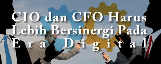 Konsultan IT Jakarta - Indonesia: Kenapa CIO dan CFO Harus Lebih Bersinergi Pada Era...