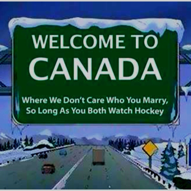 Oh Canada... love me some Canadians... oh and some hockey :)