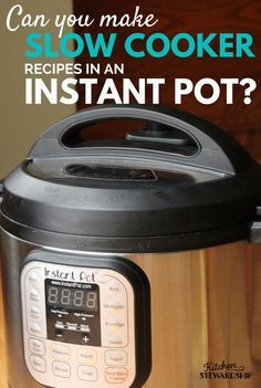 You CAN use Slow Cooker Recipes in an Instant Pot!