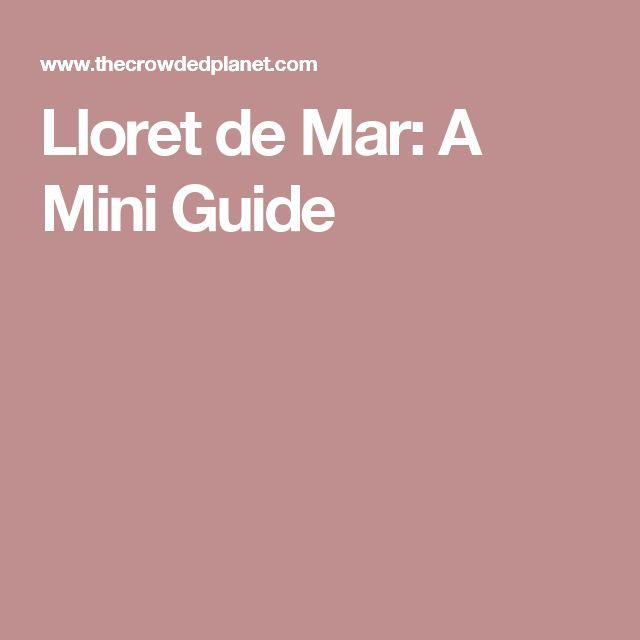 Lloret de Mar: A Mini Guide