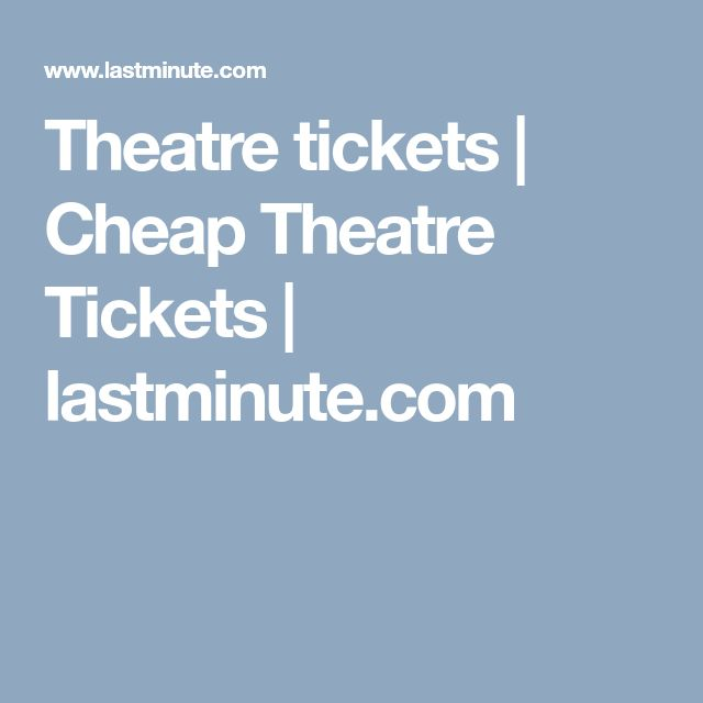 Theatre tickets | Cheap Theatre Tickets | lastminute.com