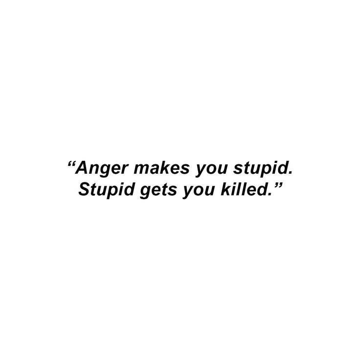 """""""But I still get angry anyway."""""""