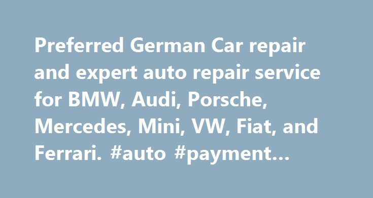 Preferred German Car repair and expert auto repair service for BMW, Audi, Porsche, Mercedes, Mini, VW, Fiat, and Ferrari. #auto #payment #calculator http://china.remmont.com/preferred-german-car-repair-and-expert-auto-repair-service-for-bmw-audi-porsche-mercedes-mini-vw-fiat-and-ferrari-auto-payment-calculator/  #european auto parts # Welcome to RennWerks! 1-408-370-7480 Rennwerks Performance is your leading European Auto Repair facility for German and Italian car service and maintenance. We…