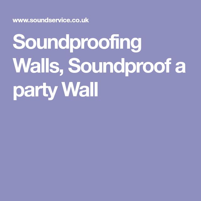 Soundproofing Walls, Soundproof a party Wall