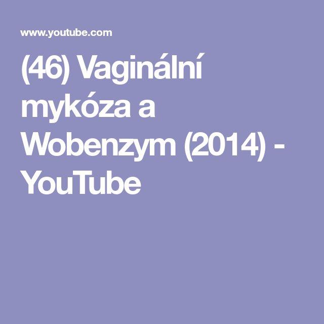 (46) Vaginální mykóza a Wobenzym (2014) - YouTube
