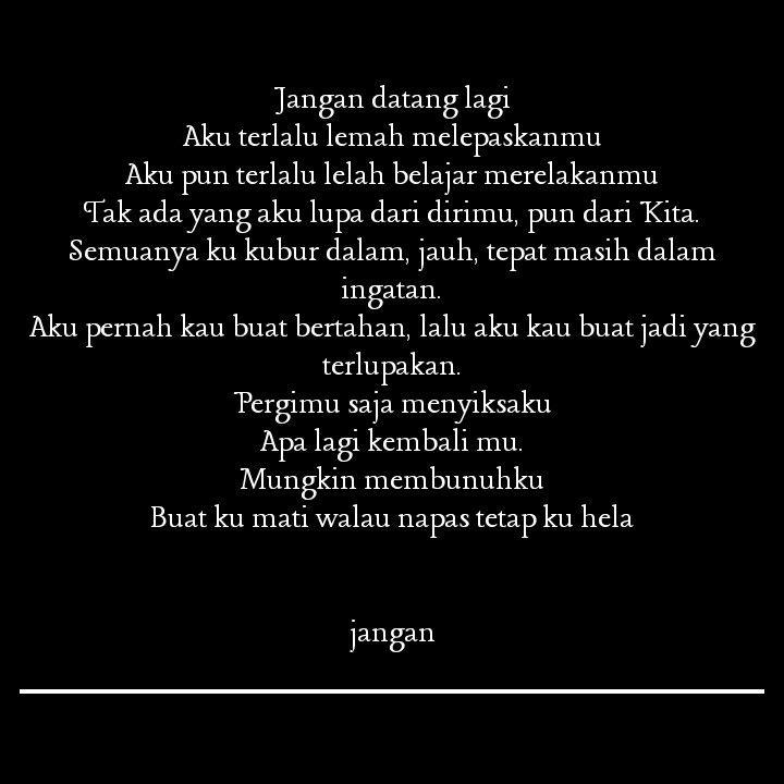 Quote Indonesia Jangan Datang Lagi Move On Susah Lupa Masih Sayang Quotes Kata Kata Indah Kutipan Move On Kata Kata Motivasi