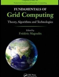 Fundamentals of Grid Computing: Theory Algorithms and Technologies 1st Edition free download by Frederic Magoules ISBN: 9781439803677 with BooksBob. Fast and free eBooks download.  The post Fundamentals of Grid Computing: Theory Algorithms and Technologies 1st Edition Free Download appeared first on Booksbob.com.