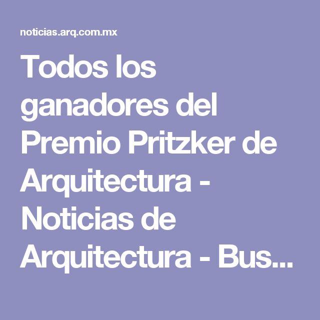 Todos los ganadores del Premio Pritzker de Arquitectura - Noticias de Arquitectura - Buscador de Arquitectura