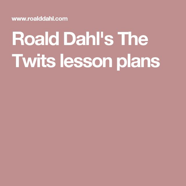 Roald Dahl's The Twits lesson plans