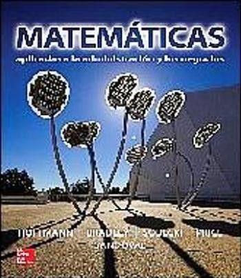 Matematicas aplicadas a la administración y los negocios. Hoffman, Bradley et al. Máis información no catálogo: http://kmelot.biblioteca.udc.es/record=b1520490~S1*gag