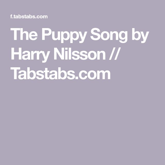 The Puppy Song by Harry Nilsson // Tabstabs.com